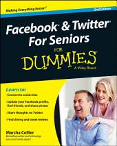 Facebook and Twitter For Seniors For Dummies: Edition 2