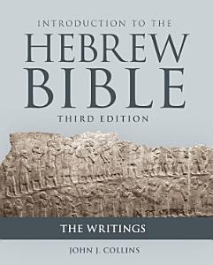 Introduction to the Hebrew Bible  Third Edition   The Writings Book