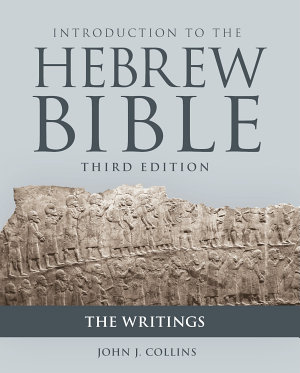 Introduction to the Hebrew Bible  Third Edition   The Writings