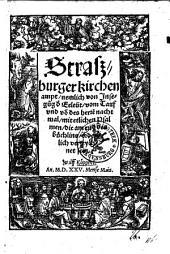 Straszburger kirchen ampt, nemlich von Jnsegu[n]g d[er] Eeleüt, vom Tauf vnd vo[n] des herre[n] nachtmal ...