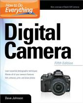 How to Do Everything: Digital Camera: Edition 5