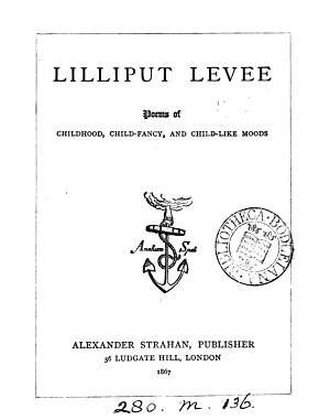 Lilliput levee  poems  by W B  Rands   With illustr  by J E  Millais and G J  Pinwell PDF