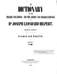 A Dictionary Of The English And German And The German And The English Language Book PDF