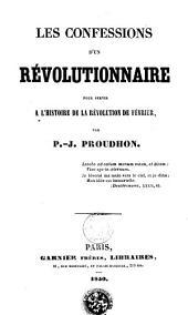 Les confessions d'un révolutionnaire: pour servir à l'histoire de la révolution de février