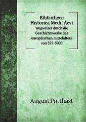 Bibliotheca Historica Medii Aevi: Band 1