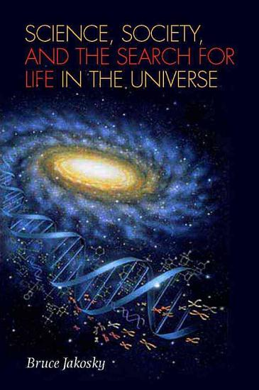 Science  Society  and the Search for Life in the Universe PDF