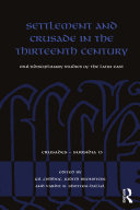 Settlement and Crusade in the Thirteenth Century