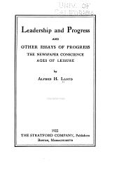 Leadership and Progress: And Other Essays of Progress, The Newspaper Conscience, Ages of Leisure