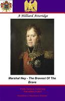 Marshal Ney   Bravest Of The Brave PDF