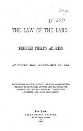 The Law of the Land: Minister Phelps' Address at Edinburgh, November 12, 1886