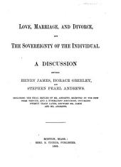 Love, Marriage, and Divorce, and the Sovereignty of the Individual: A Discussion Between Henry James, Horace Greeley, and Stephen Pearl Andrews