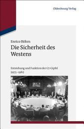 Die Sicherheit des Westens: Entstehung und Funktion der G7-Gipfel (1975-1981)