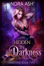 Hidden in Darkness (Darkness #2): A Paranormal Ménage Romance