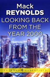 Looking Backward From the Year 2000