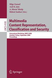 Multimedia Content Representation, Classification and Security: International Workshop, MRCS 2006, Istanbul, Turkey, September 11-13, 2006, Proceedings