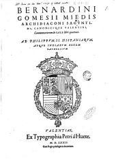 Bernardini Gomesii Miedis ... Commentariorum de sale libri quattuor. Ad Philippum 2. Hispaniarum, atque Indiarum regem catholicum