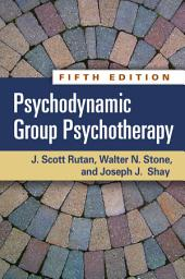 Psychodynamic Group Psychotherapy, Fifth Edition: Edition 5