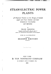 Steam-electric Power Plants: A Practical Treatise on the Design of Central Light and Power Stations and Their Economical Construction and Operation