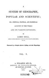 A system of geography, popular and scientific, or, A physical, political, and statistical account of the world and its various divisions: Volume 5, Issue 2