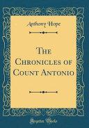 The Chronicles of Count Antonio  Classic Reprint  PDF