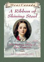 Dear Canada: A Ribbon of Shining Steel