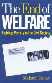 The End of Welfare: Fighting Poverty in the Civil Society