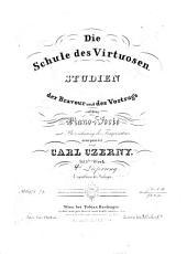 Die Schule des Virtuosen: Studien der Bravour und des Vortrags auf dem Piano-Forte mit Bezeichnung des Fingersatzes ; 365. Werk. No. 45-60. 4