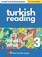 Turkish Reading Books: What Is 2: Turkish Easy Reading Books For Intermediate Learners