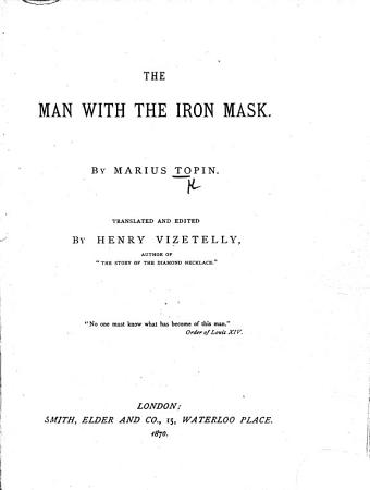 The Man with the Iron Mask  Translated and Edited by H  Vizetelly  Etc PDF