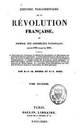 Histoire parlementaire de la Révolution française ou Journal des assemblées nationales, depuis 1789 jusqu'en 1815...: Précédée d'une introd. sur l'histoire de France jusqu'à la convocation des Etats-Généraux, Volume2