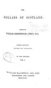 The Ballads of Scotland: Volume 1
