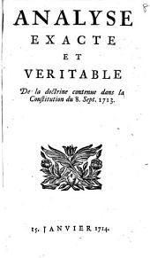 Analyse exacte et veritable de la doctrine contenue dans la Constitution du 8. sept. 1713