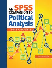 An SPSS Companion to Political Analysis: Edition 4