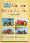 The Field Guide to Vintage Farm Tractors