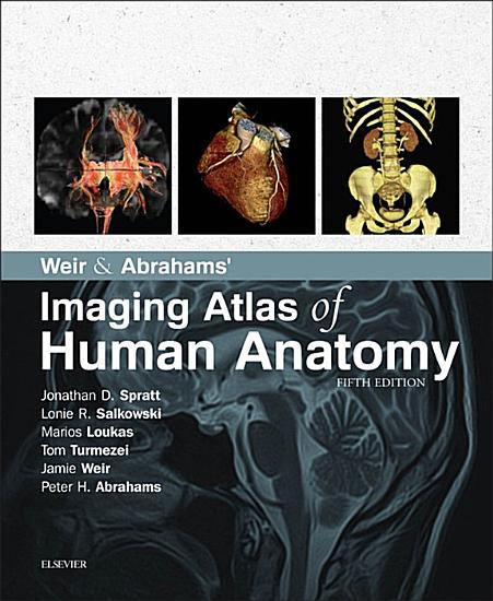 Weir   Abrahams  Imaging Atlas of Human Anatomy E Book PDF