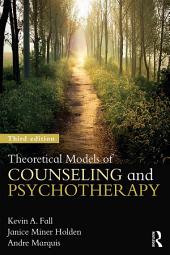 Theoretical Models of Counseling and Psychotherapy: Edition 3
