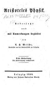 Aristoteles Physik: Uebers. und mit anmerkungen begleitet