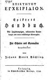 Epiktets Handbuch: mit Inhaltsanzeigen, erläuternden Anmerkungen und einem vollständigen Wortregister ...