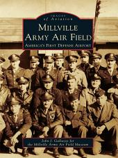 Millville Army Air Field: America's First Defense Airport
