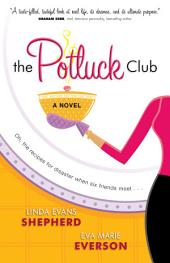 The Potluck Club (The Potluck Club Book #1): A Novel