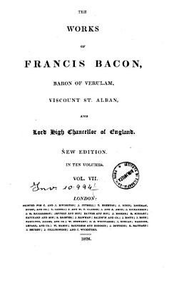 The Works of Francis Bacon  Baron of Verulam  Viscount St  Alban and Lord High Chancellor of England PDF
