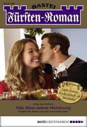 Fürsten-Roman - Folge 2486: Süße Küsse unterm Mistelzweig