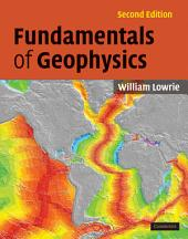 Fundamentals of Geophysics: Edition 2