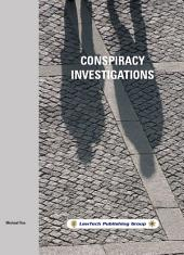 Conspiracy Investigations