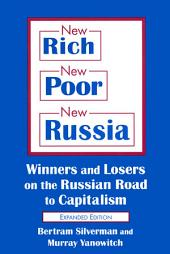 New Rich, New Poor, New Russia: Winners and Losers on the Russian Road to Capitalism: Winners and Losers on the Russian Road to Capitalism, Edition 2