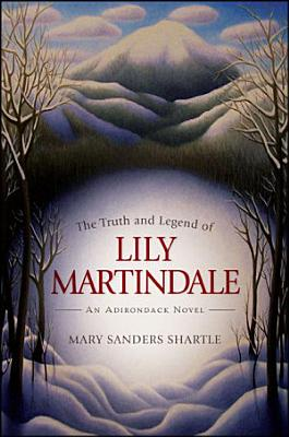 The Truth and Legend of Lily Martindale PDF