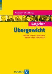 Ratgeber Übergewicht: Informationen für Betroffene, Eltern, Lehrer und Erzieher