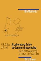 A Laboratory Guide to Genomic Sequencing: The Direct Sequencing of Native Uncloned DNA