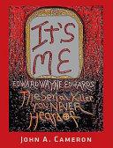 It s Me  Edward Wayne Edwards  the Serial Killer You Never Heard of PDF