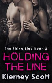 Holding The Line: A romantic suspense that will get your pulse racing